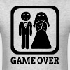 GAME OVER Marriage Bride Groom Wedding - Men's T-Shirt