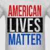 American Lives Matter - Men's T-Shirt