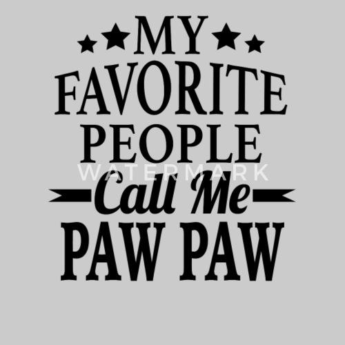 my favorite people call me paw paw men u0026 39 s t