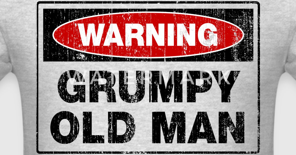 Warning Grumpy Old Man by personalized