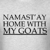NAMAST'AY HOME WITH MY GOATS - Men's T-Shirt