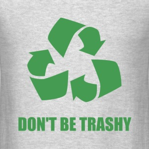 Do Not Be Trashy Recycle