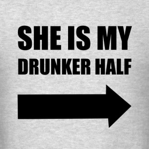 She Is My Drunker Half