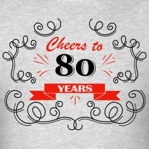 Cheers to 80 years - Men's T-Shirt
