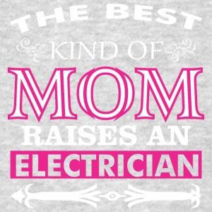 The Best Kind Of Mom Raises A Electrician - Men's T-Shirt
