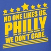 Philly No One Likes Us We Don't Care - Men's T-Shirt