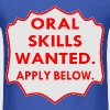 Oral Skills Wanted Apply Below  - Men's T-Shirt