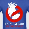 I ain't afraid of no goat - Men's T-Shirt