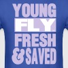 YOUNG FLY FRESH & SAVED - Men's T-Shirt