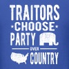 Traitors Choose Party over Country  - Men's T-Shirt