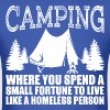Camping Where You Spend A Small Fortune - Men's T-Shirt