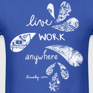 Live Work Anywhere - Men's T-Shirt