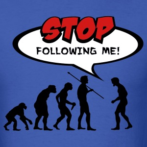 Evolution of Man Stop Following Me!