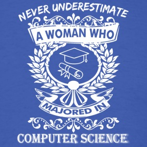 Never Underestimate Woman Majored Computer Science - Men's T-Shirt