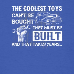 Coolest Toys Can't Be Bought They Must Be Built - Men's T-Shirt