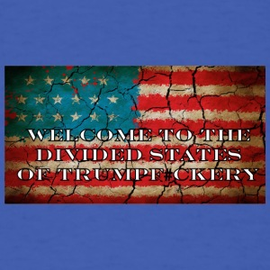Welcome to the Divided States of Trumpf#ckery - Men's T-Shirt
