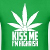 Kiss me I'm highrish - Men's T-Shirt