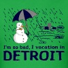 Funny Detroit So Bad Vacation Humor Shirt TShirts - Men's T-Shirt