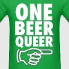 One Beer Queer Funny Party Drinking Design - Men's T-Shirt