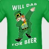 Will Dab For Beer - Men's T-Shirt