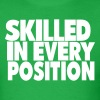 SKILLED IN EVERY POSITION - Men's T-Shirt