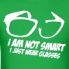 i am not smart, i just wear glasses 3 - Men's T-Shirt