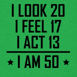 I Am 50 Funny 50th Birthday - Men's T-Shirt