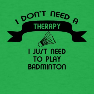 I do not need a therapy t-shirt design - Men's T-Shirt