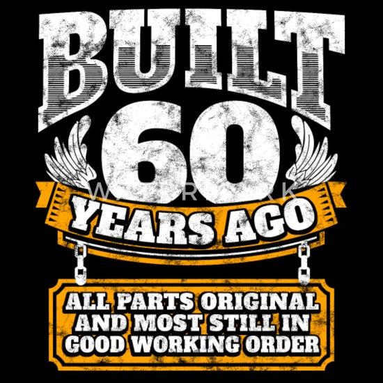 60th birthday gift idea: Built 60 years