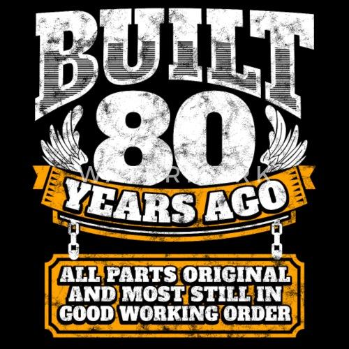 80th Birthday Gift Idea Built 80 Years Ago Shirt By EasyTeezy