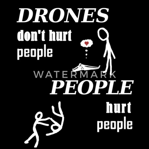 Drones Don T Hurt People Fun Drone Tee Mens T Shirt Spreadshirt