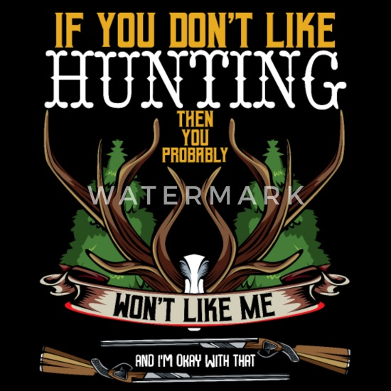 Cool Hunting Quotes Deer Hunter Funny Sayings Gift Men S T Shirt Spreadshirt