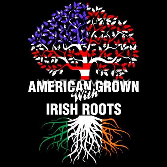 American Grown With Irish Roots Men S T Shirt Spreadshirt
