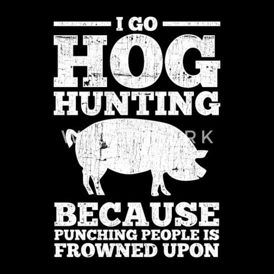 I Go Hog Hunting Funny Hunter Men S T Shirt Spreadshirt