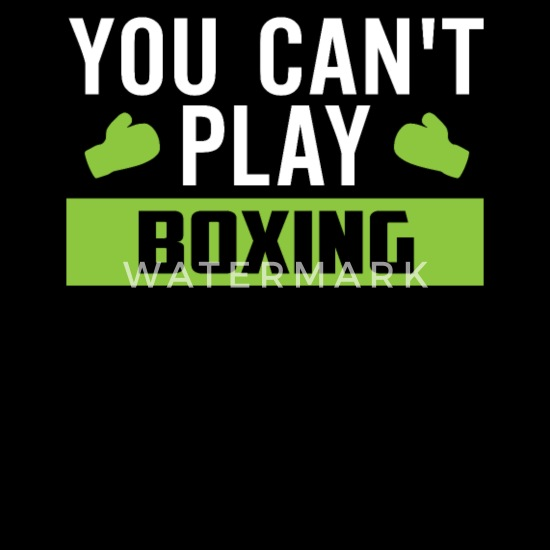 You Can T Play Boxing Shirt: You Can´t Play Boxing Gift Idea Boxer Sport Men's T-Shirt