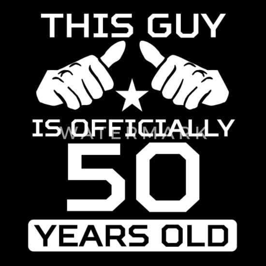 This Guy Is 50 Years Funny 50th Birthday Men S T Shirt Spreadshirt