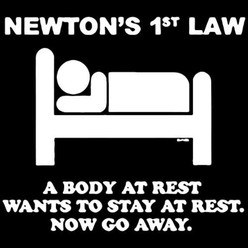 science newton s 1st newton s 1st law now g by spreadshirt