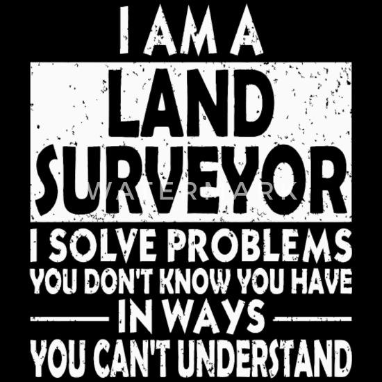 Funny - funny land surveyor problem solving dist Men's T