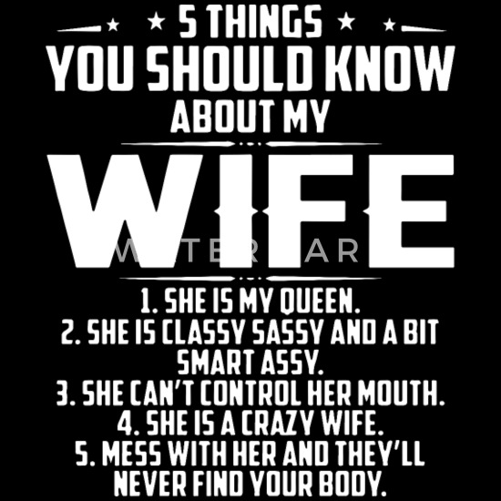 5 things u should know about my wife t shirts Men\'s T-Shirt ...