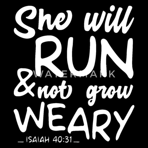 she will run and not grow weary isaiah 40 31 teach men s t shirt
