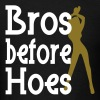 Bros before Hoes Design - Men's T-Shirt
