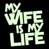 my wife is my life - Men's T-Shirt