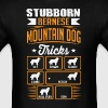 Stubborn Bernese Mountain Dog Tricks T-shirt - Men's T-Shirt