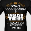Smart Good Looking English Teacher Doesnt Get Bet - Men's T-Shirt