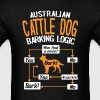 Australian Cattle Dog Barking Logic T-Shirt - Men's T-Shirt