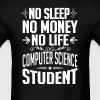 Computer Science Student No Sleep Life Money T-shi - Men's T-Shirt