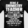Being A Chemistry Teacher... - Men's T-Shirt