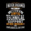 Technical Support Grumpy Old T-Shirt - Men's T-Shirt
