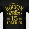 Anniversary 15 Years Together And Still Rockin And - Men's T-Shirt