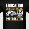 4x4 Off Road Trucks Is Importanter Funny T-Shirt - Men's T-Shirt